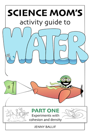 Science Mom's Activity Guide to Water