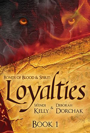 Bonds of Blood & Spirit: Loyalties
