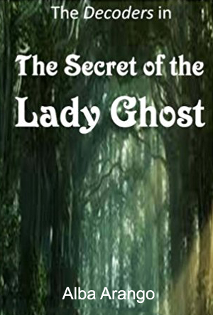 The Secret of the Lady Ghost: (The Decoders) (Volume 2)