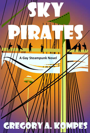 Sky Pirates: A Gay Steampunk Novel