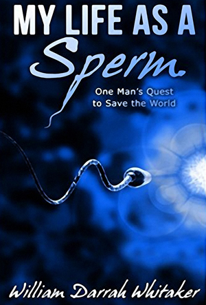 My Life As a Sperm