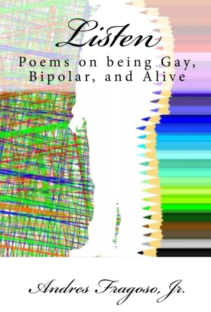 Listen: Poems on being Gay, Bipolar, and Alive