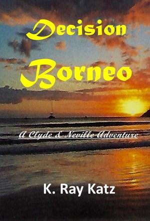 Decision Borneo: A Clyde & Neville Adventure