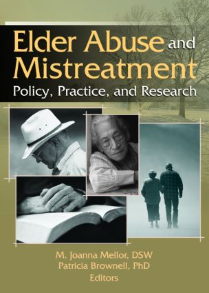 Elder Abuse and Mistreatment: Policy, Practice, and Research